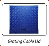 Grating Cable Lid